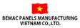 BEMAC Panels Manufacturing Vietnam Co. Ltd.